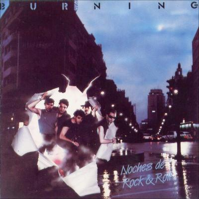 BURNING - NOCHES DE ROCK AND ROLL (1984)